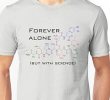 Forever alone (with science) Unisex T-Shirt