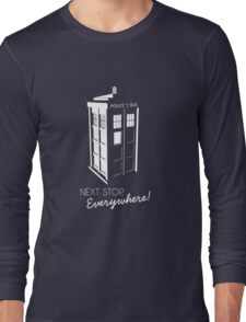 Police Call Box - Next Stop Everywhere! Long Sleeve T-Shirt
