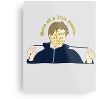We're All A Little Bizarre [ Ipod / Iphone / Print ] Metal Print