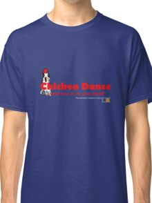 Chicken Dance: and now it's in your head. Classic T-Shirt