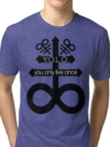YOLO / Y.O.L.O. / Never forever. Tri-blend T-Shirt