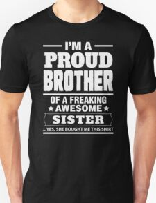 I'm A Proud Brother Of A Freaking Awesome Sister T-Shirt