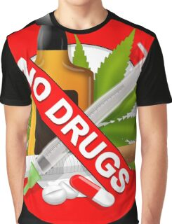 no drugs Graphic T-Shirt