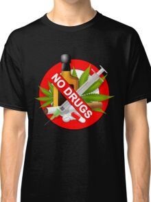 no drugs Classic T-Shirt