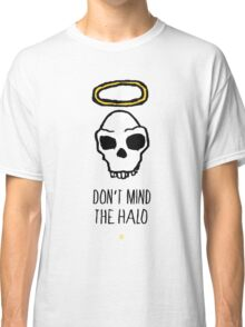 Don't Mind The Halo T-Shirt Classic T-Shirt