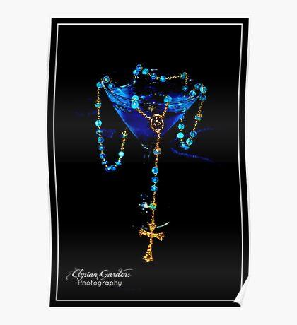 Blue Raspberry Martini & Rosary Poster