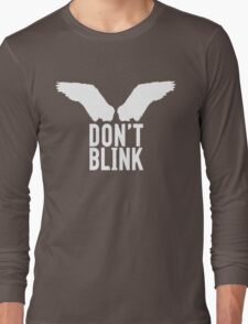 Don't Blink (white) Long Sleeve T-Shirt