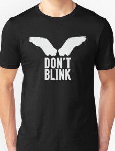 Don't Blink (white) Unisex T-Shirt