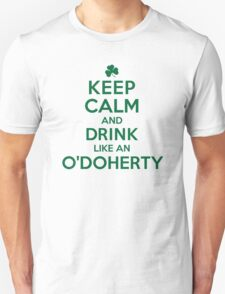 Must-Have 'Keep Calm and Drink Like a O'Doherty' Irish Last Name T-Shirts, Hoodies and Gifts T-Shirt
