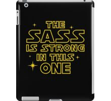 The Sass is Strong in This One iPad Case/Skin