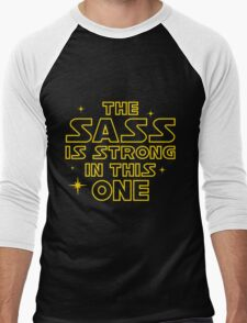 The Sass is Strong in This One Men's Baseball ¾ T-Shirt