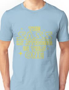 The Sass is Strong in This One Unisex T-Shirt