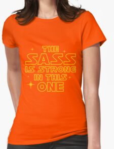 The Sass is Strong in This One Womens Fitted T-Shirt