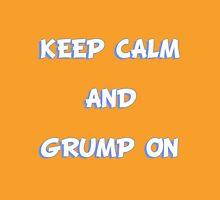 Keep Calm and Grump On Unisex T-Shirt