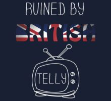 Ruined By British Telly by SallySparrowFTW