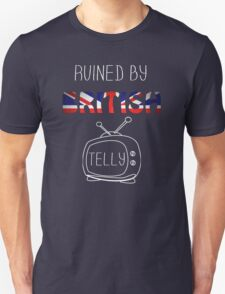 Ruined By British Telly Unisex T-Shirt