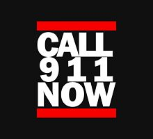 CALL 911 NOW Unisex T-Shirt