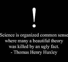 Science By Thomas Henry Huxley  by © Sophie Smith