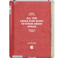ALL YOU COULD EVER WANT TO KNOW ABOUT APPLES. By Steve Jobs iPad Case/Skin