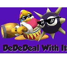 DedeDeal With it (SSB4) king dedede Photographic Print