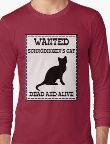 Wanted - Schrödinger's Cat Long Sleeve T-Shirt