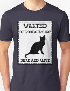 Wanted - Schrödinger's Cat Unisex T-Shirt