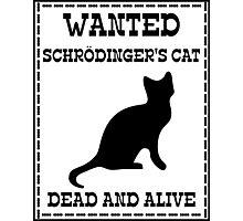 Wanted - Schrödinger's Cat Photographic Print