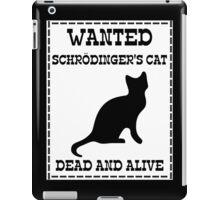 Wanted - Schrödinger's Cat iPad Case/Skin