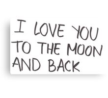 I Love You To The Moon & Back Canvas Print