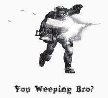 You Weeping Bro? by WeepingHoney