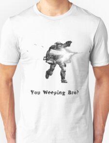 You Weeping Bro? T-Shirt