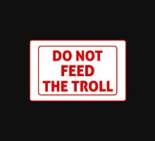 Do Not Feed The Troll Unisex T-Shirt