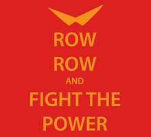 ROW ROW and FIGHT THE POWER (orange) Unisex T-Shirt