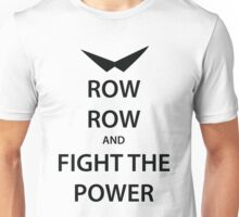 ROW ROW and FIGHT THE POWER (black) Unisex T-Shirt