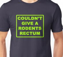 Couldn't Give A Rodents Rectum Unisex T-Shirt