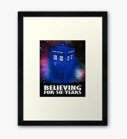 DR WHO BELIEVING Framed Print