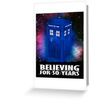 DR WHO BELIEVING Greeting Card