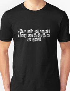 Does this rag smell like chloroform to you - Black Unisex T-Shirt