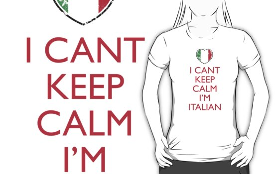 I Can't Keep Calm I'm Italian by pinballmap13