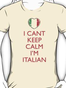 I Can't Keep Calm I'm Italian T-Shirt