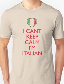 I Can't Keep Calm I'm Italian T-Shirt