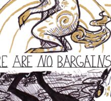 THERE ARE NO BARGAINS HERE Sticker