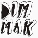DIM MAK! by cardiablo