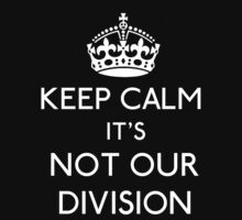 Keep Calm, it's Not Our Division Baby Tee