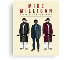 Mike Milligan & The Kitchen Brothers! FARGO Canvas Print