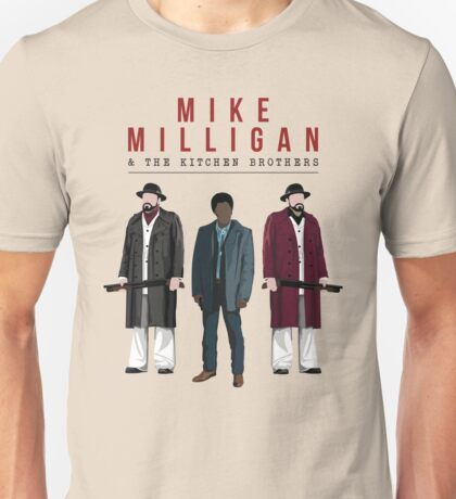Mike Milligan & The Kitchen Brothers! FARGO Unisex T-Shirt