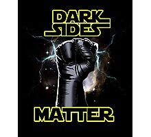 DARK SIDES MATTER Photographic Print