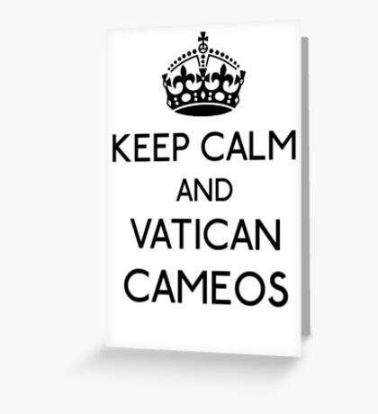 Keep Calm and Vatican Cameos (Black) Greeting Card