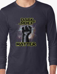 DARK SIDES MATTER Long Sleeve T-Shirt