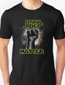 DARK SIDES MATTER Unisex T-Shirt
